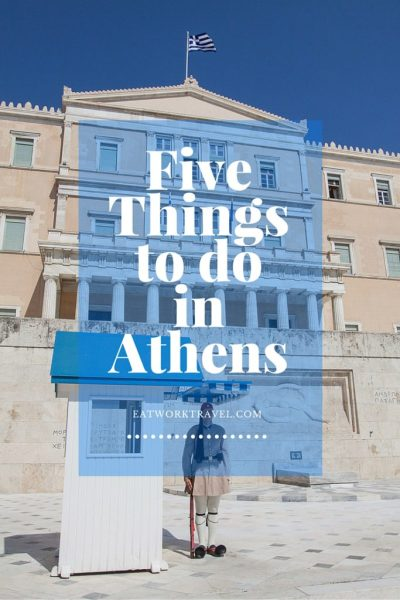 Five Things to do in Athens, Greece