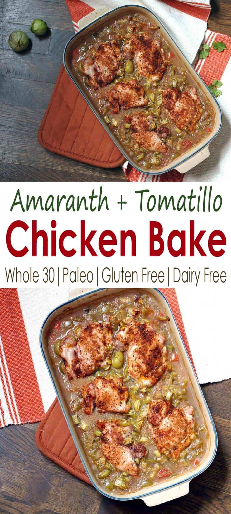 A foolproof recipe for weeknight dinners or to bring for a meal train, this amaranth and tomatillo chicken bake is loaded with protein, vitamins, and flavor. #whole30 #paleo #glutenfree #dairyfree #casserole