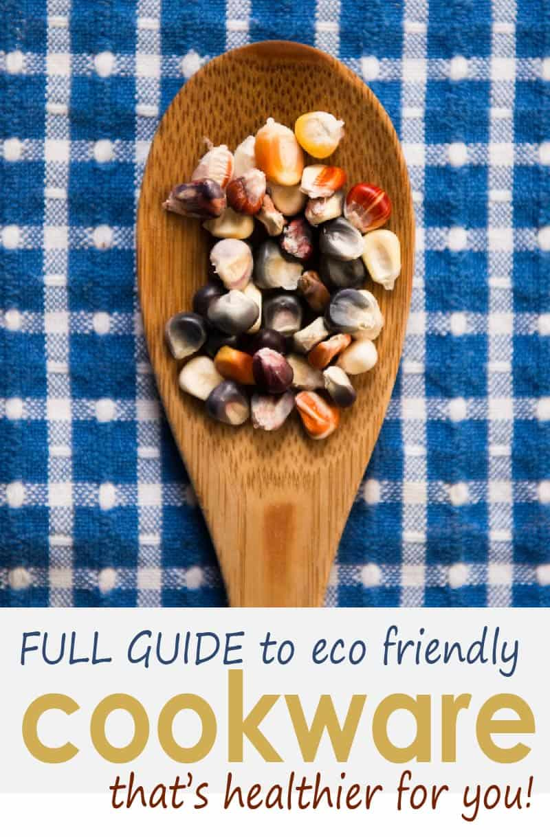 Guide to eco friendly kitchenware that's healthier for you, with options for green, greener and greenest pots and pans and utensils