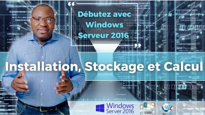 Installation,Stockage et calcul avec Windows Server 2016