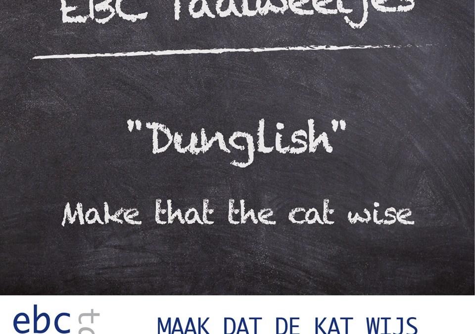 Spreek jij ook Dunglish?