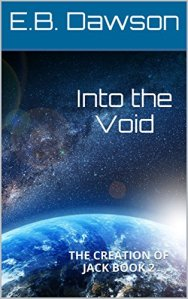 Book Cover: Into the Void (The Creation of Jack, #2)