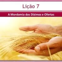 Slide Lição 7 - A Mordomia dos Dízimos e Ofertas