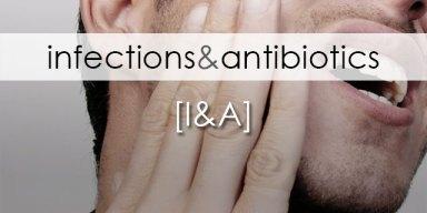 Infections & Antibiotics
