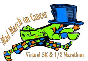 MAD MARCH ON CANCER  Virtual 5K & Half Marathon  to benefit...