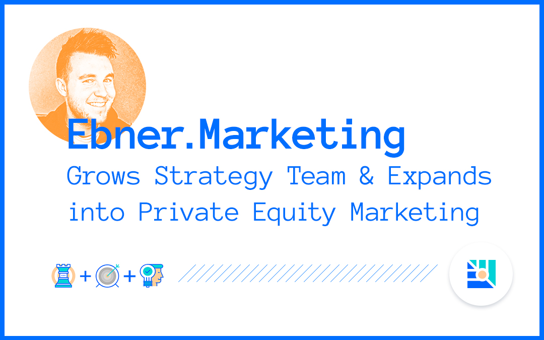 Ebner.Marketing Grows Strategy Team and Expands into Private Equity Marketing