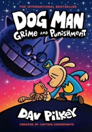 Dog Man- Grime and Punishment- From the Creator of Captain Underpants (Dog Man #9)