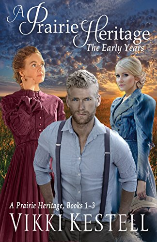 Book Cover: A Prairie Heritage: The Early Years (books 1,2,3)