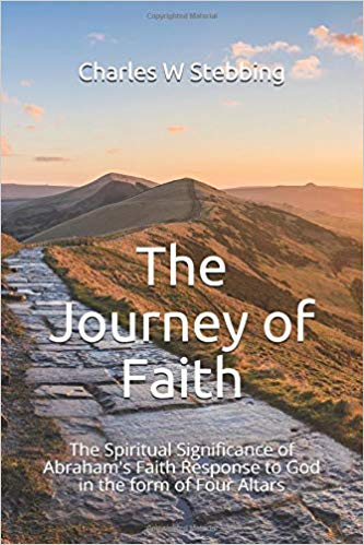 Book Cover: The Journey of Faith: The Spiritual Significance of Abraham's Faith Response to God in the form of Four Altars