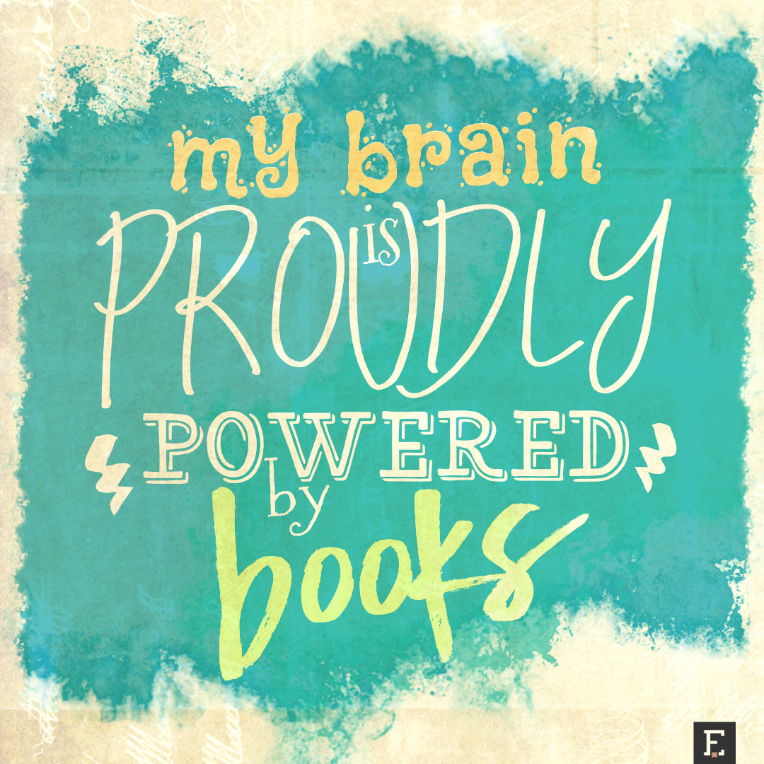 My brain is proudly powered by books #quote