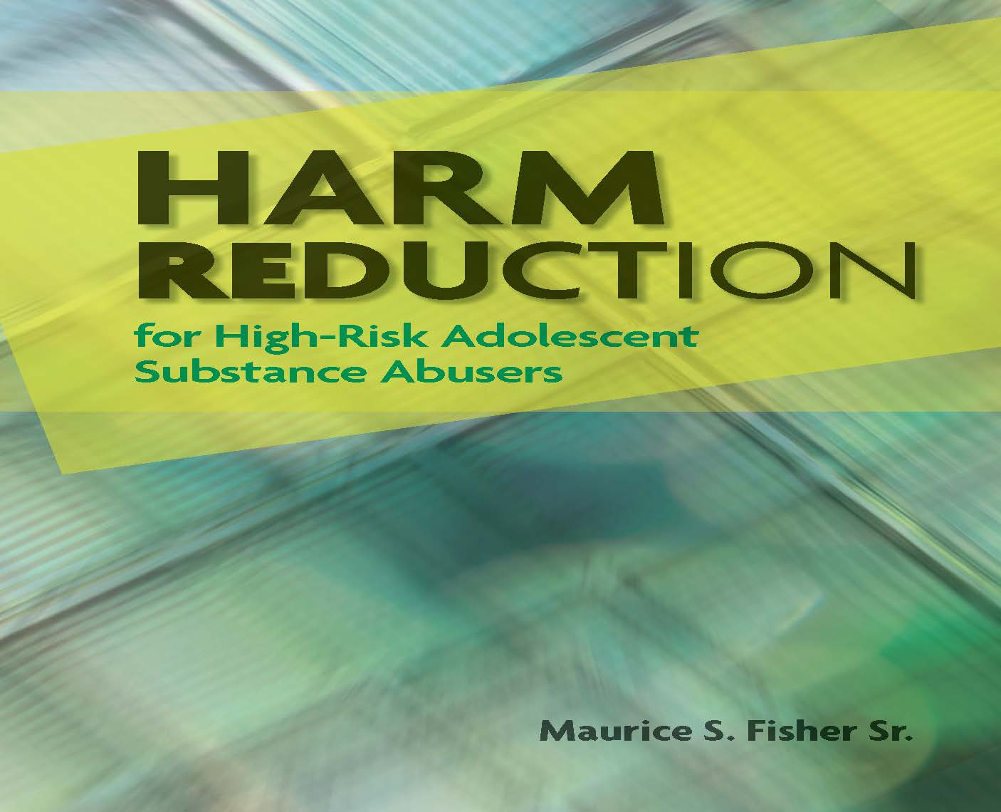 Harm Reduction For High Risk Adolescent Substance Abusers