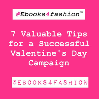 7 Valuable Tips for a Successful Valentine's Day Campaign.