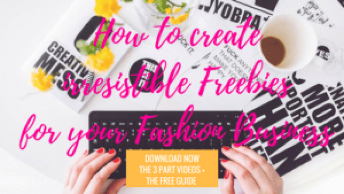 How to create irresistible freebies for your fashion business