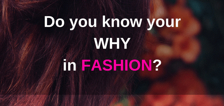 do you know your why in your fashion business