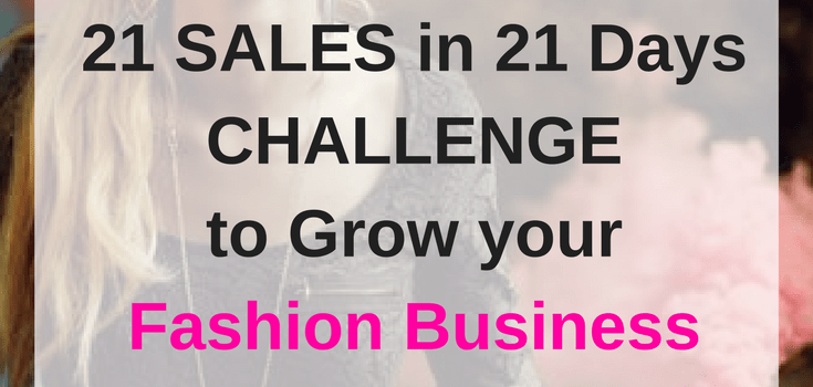 21 Sales in 21 Days Challenge to grow your Fashion Business