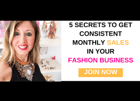 5 Secrets to get consistently monthly sales in your fashion business