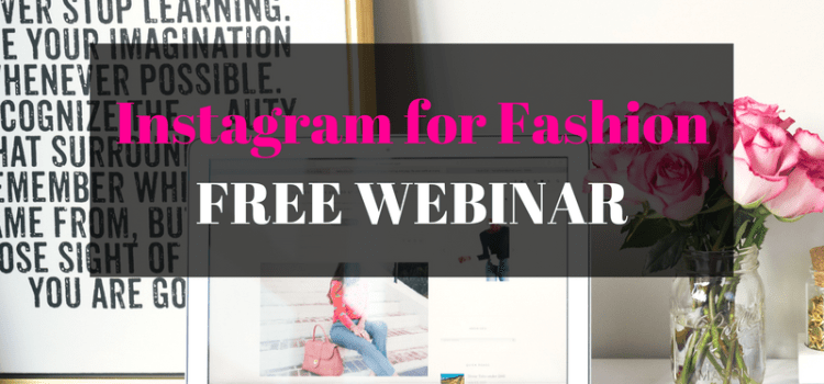 INSTAGRAM FOR FASHION - How to grow your Instagram Followers for your Fashion Business