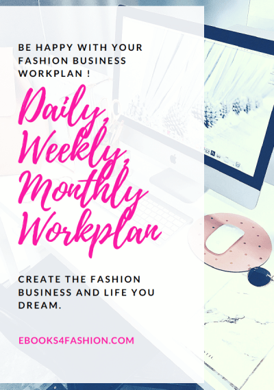 Be happy with your Fashion Business - Daily, Weekly, Monthly Workplan