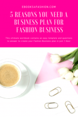 Business Plan, 5 Reasons you need a Business Plan for your Fashion Business, Fashion Marketing to grow Fashion Business | Ebooks4fashion.com
