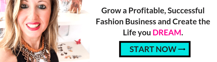 Grow a Profitable, Successful Fashion Business and Create the Life you DREAM.