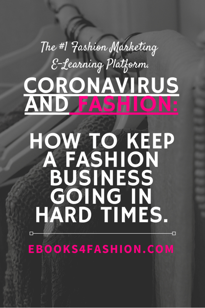 Coronavirus and Fashion, Coronavirus and Fashion: How to keep your Fashion Business going in hard times., Fashion Marketing to grow Fashion Business | Ebooks4fashion.com
