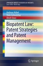 Biopatent Law: Patent Strategies and Patent Management