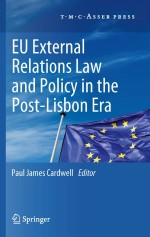 EU External Relations Law and Policy in the Post-Lisbon Era