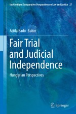Fair Trial and Judicial Independence: Hungarian Perspectives