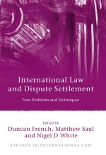 International Law and Dispute Settlement: New Problems and Techniques (Studies in International Law)
