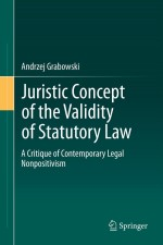 Juristic Concept of the Validity of Statutory Law: A Critique of Contemporary Legal Nonpositivism