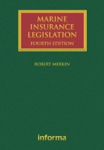 Marine Insurance Legislation (Lloyd's Shipping Law Library)