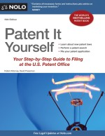 Patent It Yourself: Your Step-by-Step Guide to Filing at the U.S. Patent Office, 16th edition
