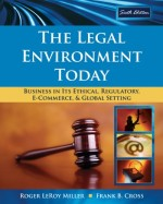 The Legal Environment Today: Business In Its Ethical, Regulatory, E-Commerce, and Global Setting, 6th Edition