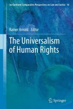 The Universalism of Human Rights (Ius Gentium: Comparative Perspectives on Law and Justice)