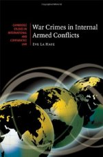 War Crimes in Internal Armed Conflicts (Cambridge Studies in International and Comparative Law)