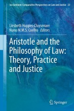 Aristotle and The Philosophy of Law: Theory, Practice and Justice (Ius Gentium: Comparative Perspectives on Law and Justice)