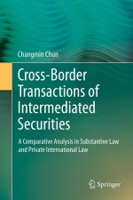 Cross-border Transactions of Intermediated Securities: A Comparative Analysis in Substantive Law and Private International Law