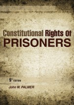 Constitutional Rights of Prisoners, Ninth Edition