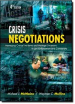 Crisis Negotiations, Fourth Edition: Managing Critical Incidents and Hostage Situations in Law Enforcement and Corrections