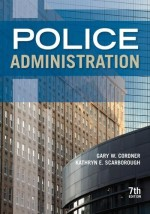 Police Administration, Seventh Edition