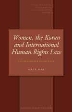 [FREE] Women, the Koran and International Human Rights Law: The Experience of Pakistan (Studies in Religion, Secular Beliefs and Human Rights, Vol. 4)