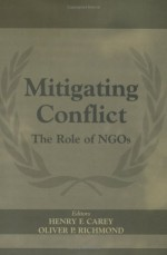 Mitigating Conflict: The Role of NGOs (International Peacekeeping)