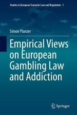Empirical Views on European Gambling Law and Addiction (Studies in European Economic Law and Regulation)