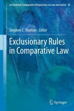 Exclusionary Rules in Comparative Law (Ius Gentium: Comparative Perspectives on Law and Justice)