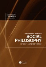 Contemporary Debates in Social Philosophy (Contemporary Debates in Philosophy)
