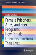 Female Prisoners, AIDS, and Peer Programs: How Female Offenders Transform Their Lives