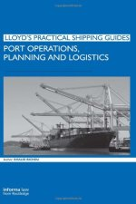Port Operations, Planning and Logistics (Lloyd's Practical Shipping Guides)