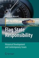 Flag State Responsibility: Historical Development and Contemporary Issues