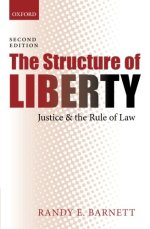 The Structure of Liberty: Justice and the Rule of Law 2e
