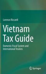 Vietnam Tax Guide: Domestic Fiscal System and International Treaties